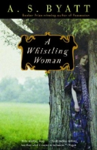 Byatt, A. S. A Whistling Woman