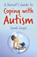 Ziegel, Sarah A Parent`s Guide to Coping with Autism