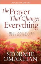 Omartian, Stormie The Prayer That Changes Everything