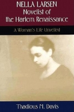 Davis, Thadious M. Nella Larsen, Novelist of the Harlem Renaissance