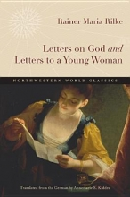 Rilke, Rainer Maria Letters on God and Letters to a Young Woman