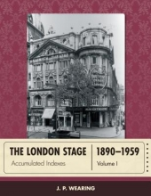 Wearing, J. P. The London Stage 1890-1959