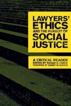 Lawyers` Ethics and the Pursuit of Social Justice