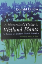 Donald Cox Naturalist`s Guide to Wetland Plants