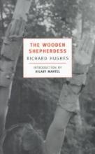 Hughes, Richard Arthur Warren The Wooden Shepherdess