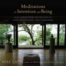 Rolf Gates Meditations On Intention And Being