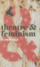 Solga, Kim Theatre and Feminism