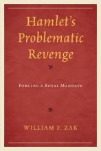 Zak, William F. Hamlet`s Problematic Revenge
