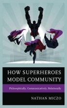Miczo, Nathan How Superheroes Model Community