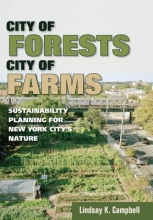 Campbell, Lindsay K. City of Forests, City of Farms