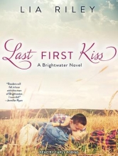Riley, Lia Last First Kiss