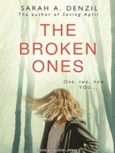 Denzil, Sarah a. The Broken Ones