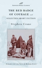 Crane, Stephen The Red Badge of Courage and Selected Short Fiction