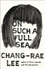 Lee, Chang-Rae On Such a Full Sea