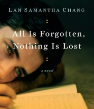 Chang, Lan Samantha All Is Forgotten, Nothing Is Lost