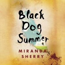 Sherry, Miranda Black Dog Summer