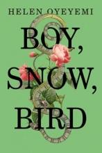 Oyeyemi, Helen Boy, Snow, Bird