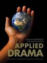 Saxton, Juliana Applied Drama - A Facilitator`s Handbook for Working in Community