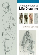 Bammes, Gottfried Complete Guide to Life Drawing