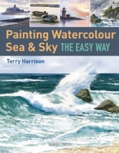 Harrison, Terry Painting Watercolour Sea & Sky the Easy Way