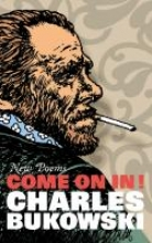 Charles Bukowski,Come On In!