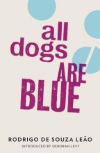 Leao, Rodrigo De Souza All Dogs Are Blue