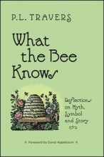 Travers, P. L. What the Bee Knows