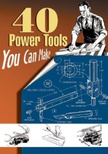 40 Power Tools You Can Make
