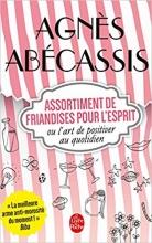 Agnès  Abécassis Assortiment de friandises ou l`art de positiver au quotidien