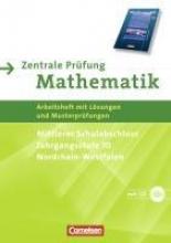 Mathematik real 10. Schuljahr. Zentrale Prüfung für den mittleren Schulabschluss. Mit CD-ROM. Nordrhein-Westfalen