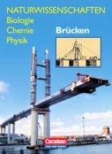 Hermes, Barbara,   Volk, Manuela,   Liebers, Klaus Naturwissenschaften Biologie - Chemie - Physik. Brücken. Schülerbuch. Östliche Bundesländer und Berlin