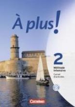 Jorißen, Catherine,   Héloury, Michèle À plus! Méthode intensive. Band 2. Carnet d`activités mit CD-Extra