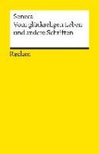Seneca Vom glückseligen Leben und andere Schriften