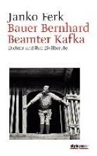 Ferk, Janko Bauer Bernhard. Beamter Kafka