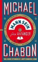 Chabon, Michael Mann sein für Anfänger