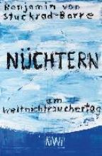 Stuckrad-Barre, Benjamin von N�chtern am Weltnichtrauchertag