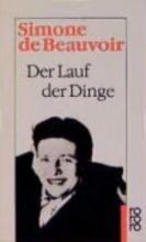 Beauvoir, Simone de Der Lauf der Dinge