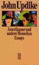 Updike, John Amerikaner und andere Menschen