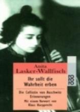 Lasker-Wallfisch, Anita Ihr sollt die Wahrheit erben