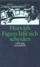 Horvath, Ödön von Figaro l??t sich scheiden
