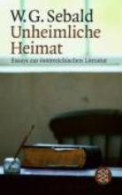 Sebald, Winfried G. Unheimliche Heimat