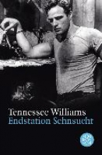Williams, Tennessee Endstation Sehnsucht