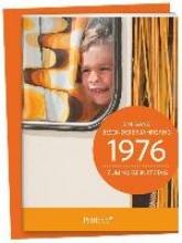 1976 - Ein ganz besonderer Jahrgang Zum 40. Geburtstag