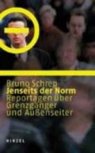 Schrep, Bruno Jenseits der Norm
