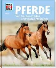 Behling, Silke Pferde. Von frechen Fohlen und wilden Mustangs