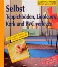Henn, Peter Selbst Teppichbden, Linoleum, Kork und PVC verlegen