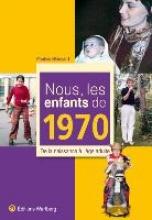 Blancard, Pauline Nous, les enfants de 1970