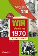 Jürß, Jana Wir vom Jahrgang 1970. Aufgewachsen in der DDR