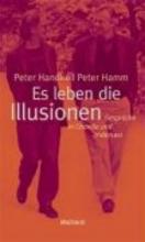 Handke, Peter Es leben die Illusionen