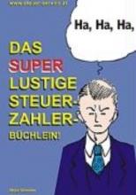 Gmeiner, Alois Das super lustige Steuerzahler Büchlein